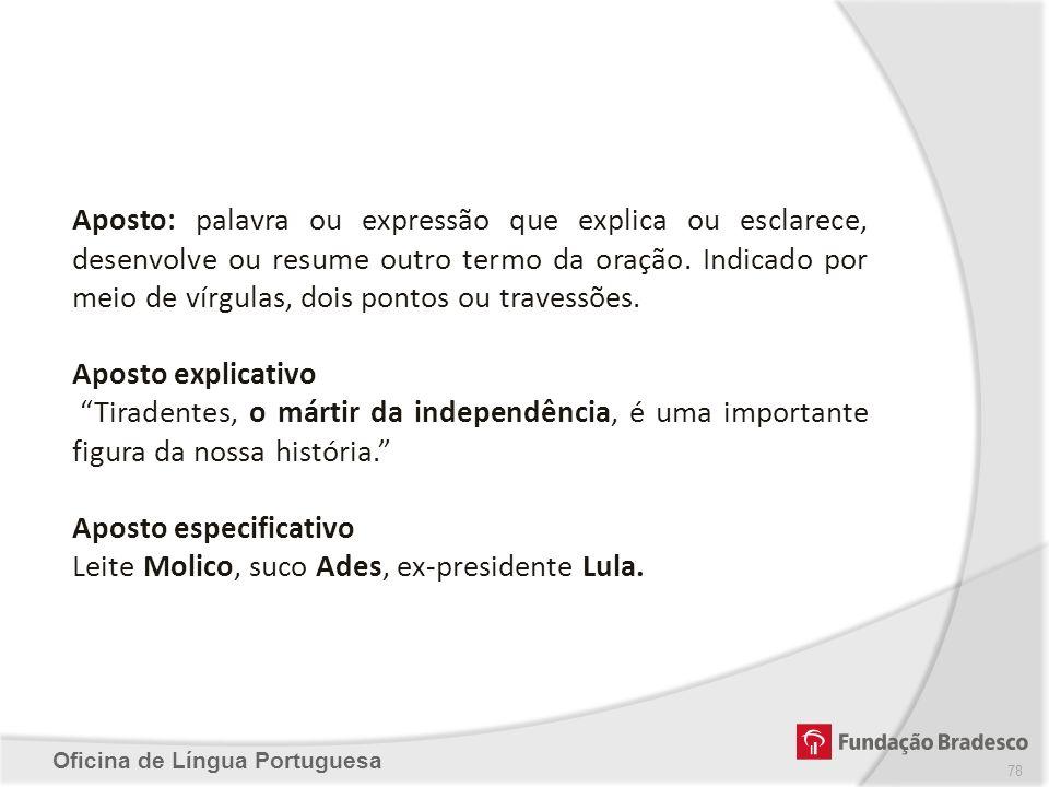 Aposto especificativo Leite Molico, suco Ades, ex-presidente Lula.