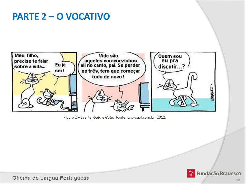 Figura 2 – Laerte, Gato e Gata. Fonte: www.uol.com.br, 2012.
