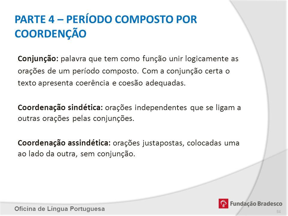 PARTE 4 – PERÍODO COMPOSTO POR COORDENÇÃO