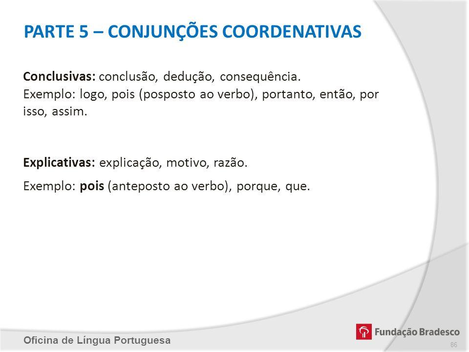 PARTE 5 – CONJUNÇÕES COORDENATIVAS