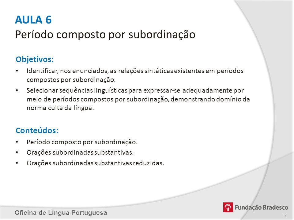 AULA 6 Período composto por subordinação