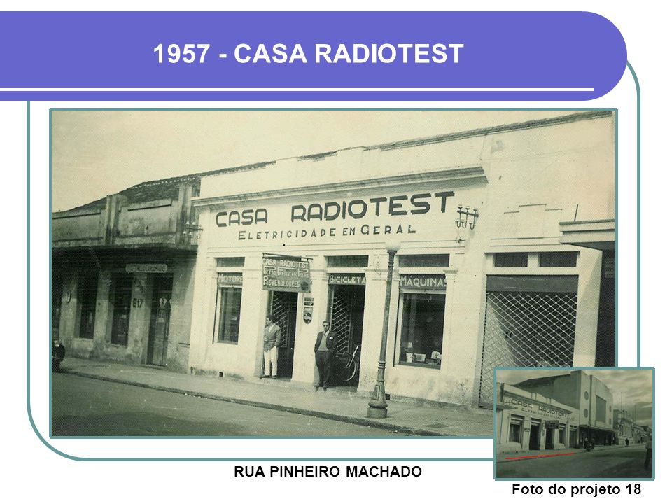1957 - CASA RADIOTEST RUA PINHEIRO MACHADO Foto do projeto 18