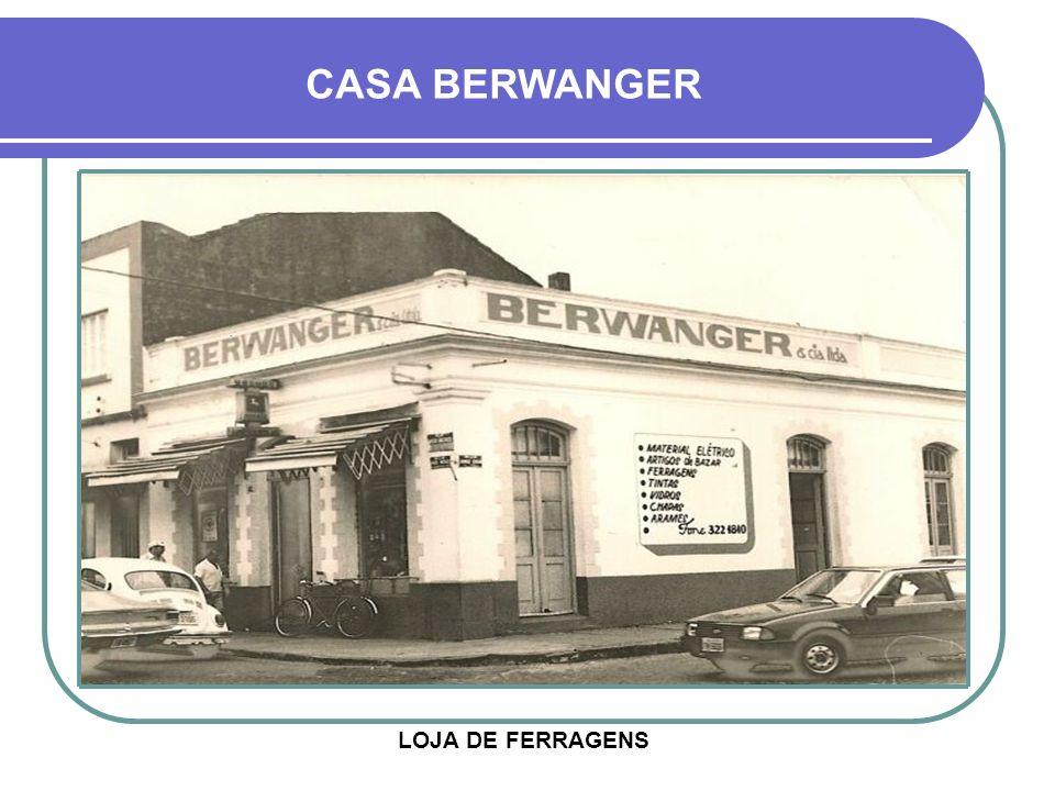 CASA BERWANGER LOJA DE FERRAGENS