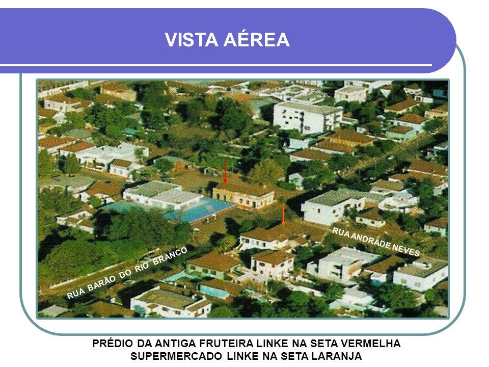VISTA AÉREA RUA ANDRADE NEVES. RUA BARÃO DO RIO BRANCO.