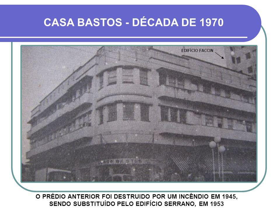 CASA BASTOS - DÉCADA DE 1970 EDIFÍCIO FACCIN.