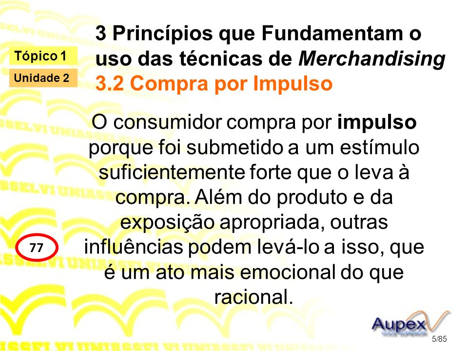 3 Princípios que Fundamentam o uso das técnicas de Merchandising 3