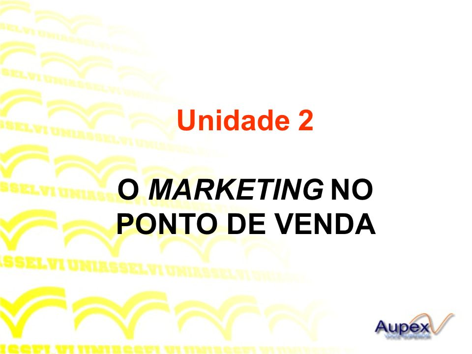 Unidade 2 O MARKETING NO PONTO DE VENDA