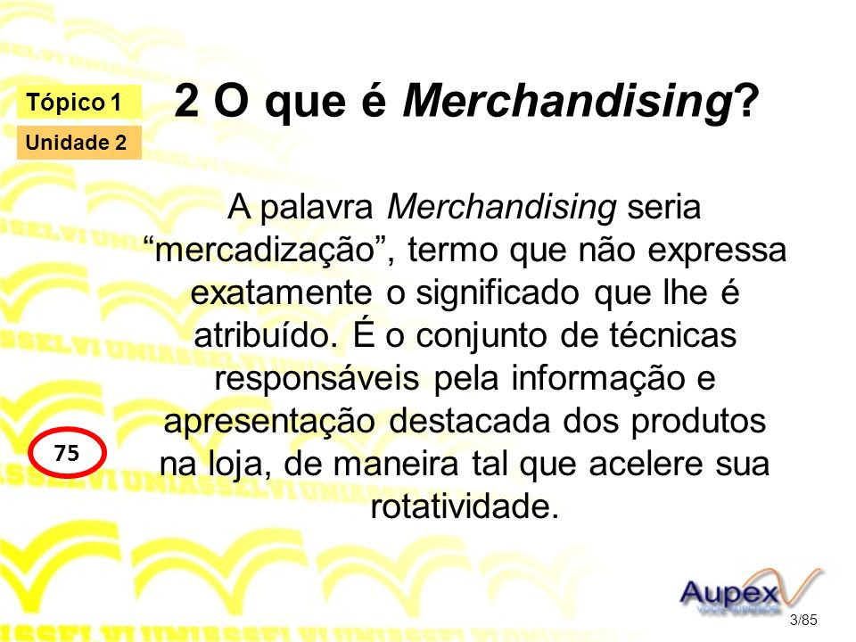 2 O que é Merchandising Tópico 1. Unidade 2.