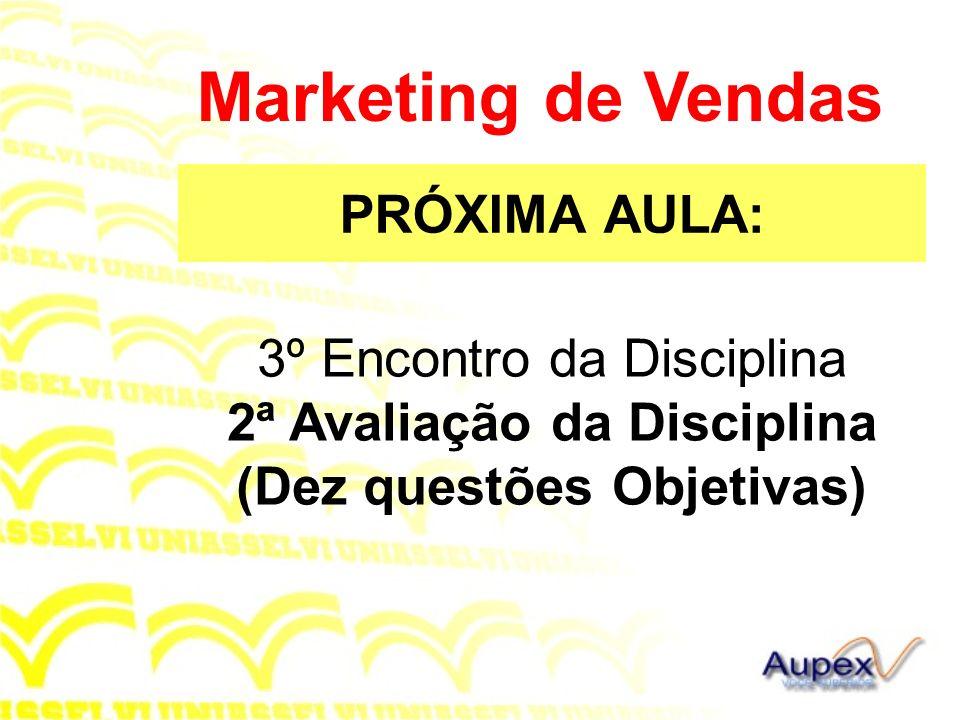 Marketing de Vendas PRÓXIMA AULA: