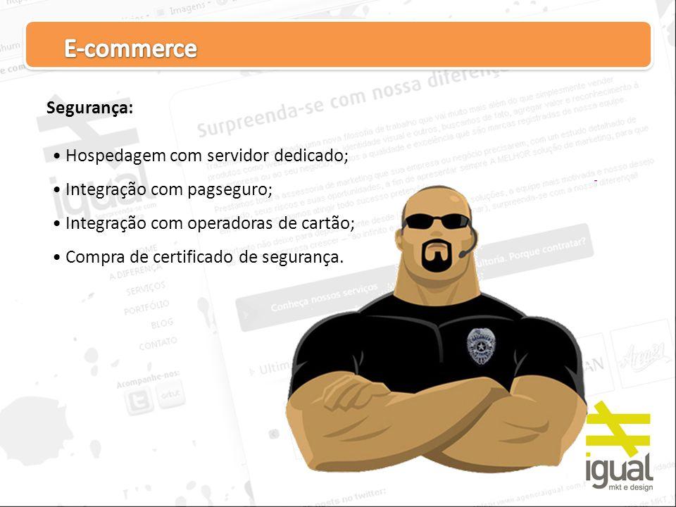 E-commerce Segurança: Hospedagem com servidor dedicado;