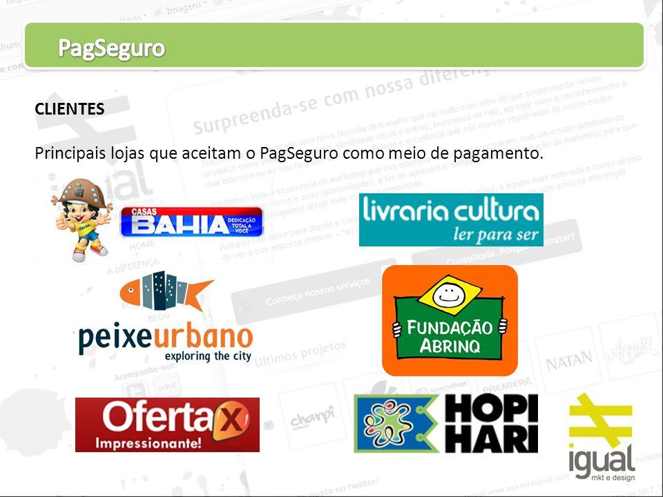 PagSeguro CLIENTES Principais lojas que aceitam o PagSeguro como meio de pagamento.