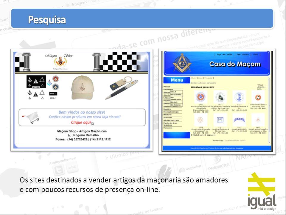 Pesquisa Os sites destinados a vender artigos da maçonaria são amadores e com poucos recursos de presença on-line.