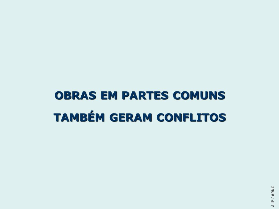 TAMBÉM GERAM CONFLITOS