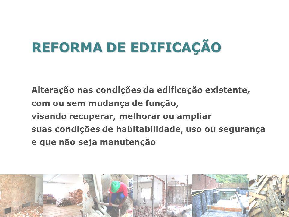 REFORMA DE EDIFICAÇÃO Alteração nas condições da edificação existente,