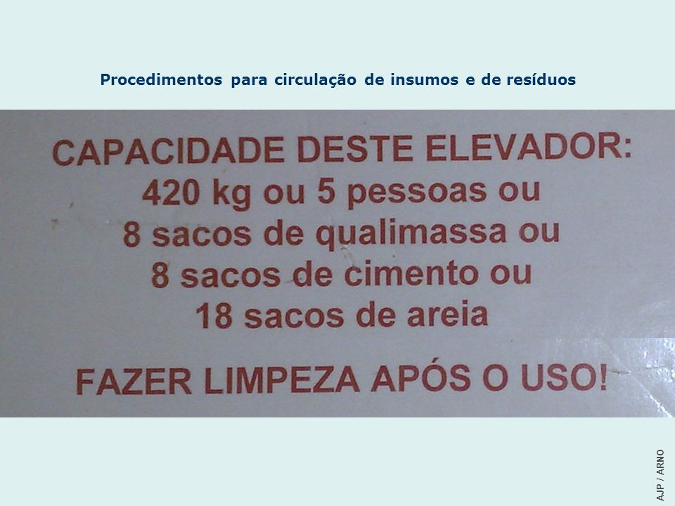 Procedimentos para circulação de insumos e de resíduos