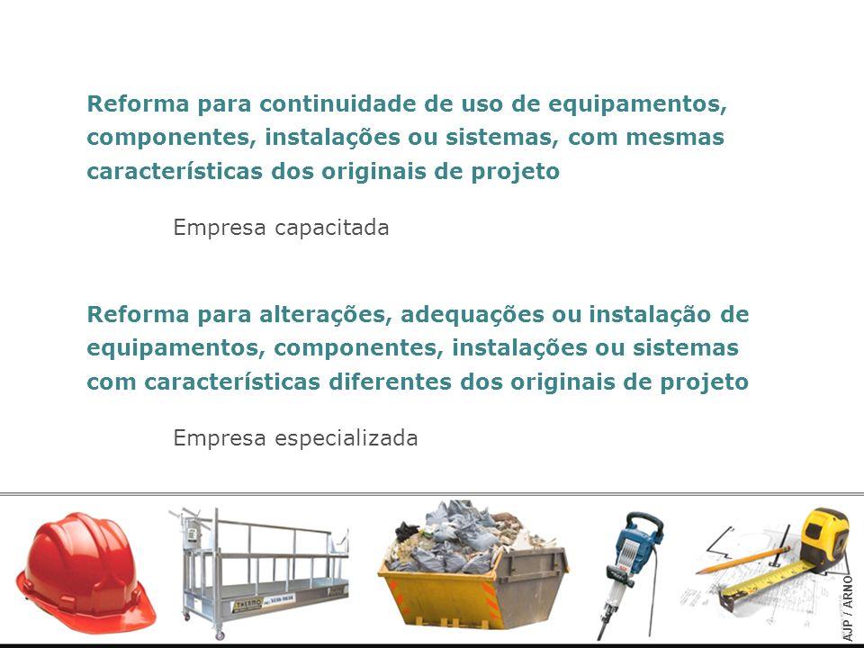 Reforma para continuidade de uso de equipamentos,