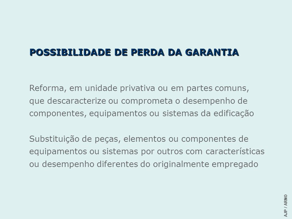 POSSIBILIDADE DE PERDA DA GARANTIA