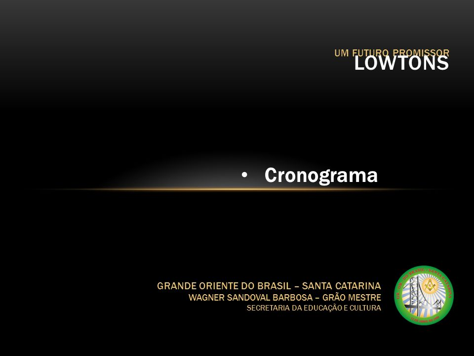 LOWTONS Cronograma UM FUTURO PROMISSOR