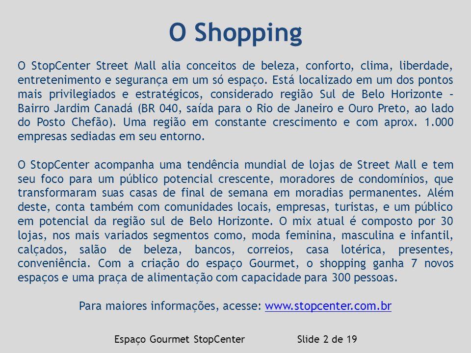 Para maiores informações, acesse: www.stopcenter.com.br