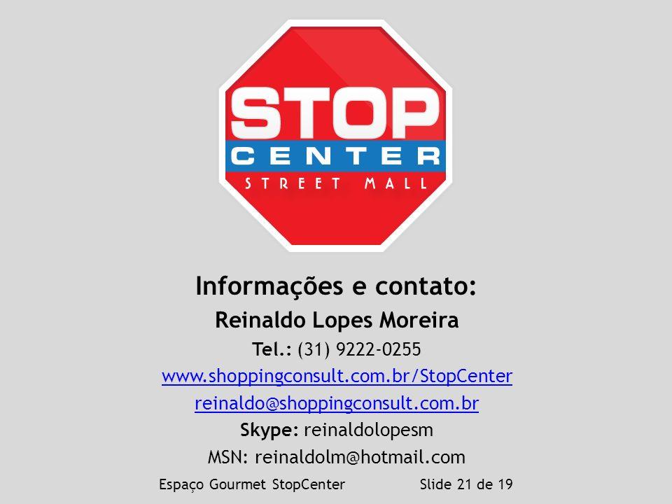 Informações e contato: Reinaldo Lopes Moreira