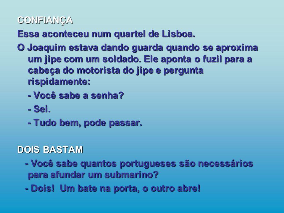 Essa aconteceu num quartel de Lisboa.