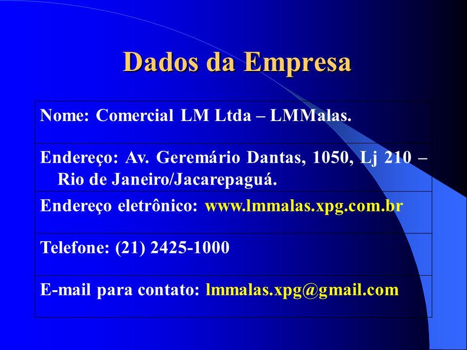 Dados da Empresa Nome: Comercial LM Ltda – LMMalas.