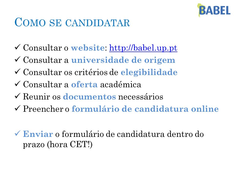 Como se candidatar Consultar o website: http://babel.up.pt