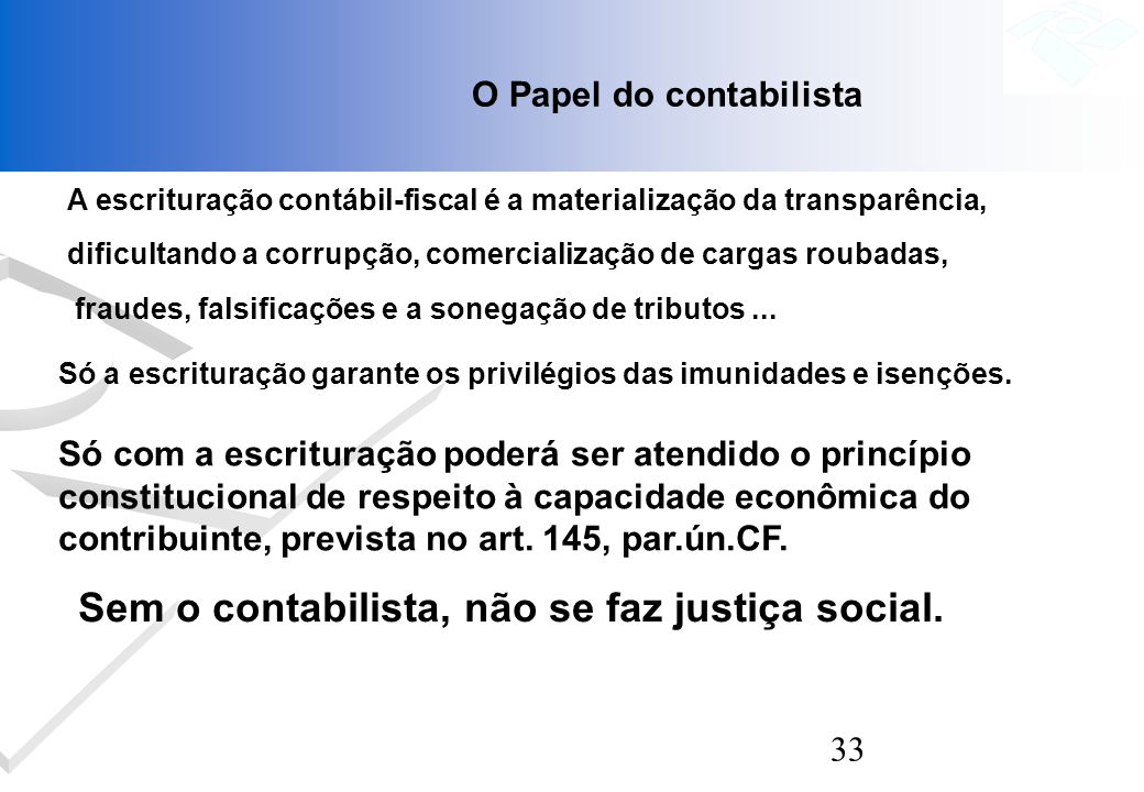 Sem o contabilista, não se faz justiça social.