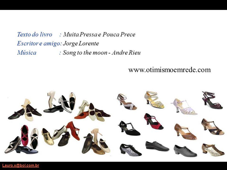 www.otimismoemrede.com Texto do livro : Muita Pressa e Pouca Prece