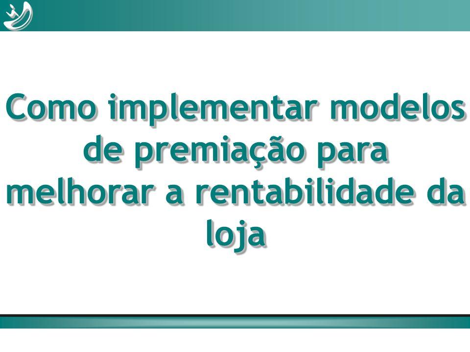 Como implementar modelos de premiação para melhorar a rentabilidade da loja