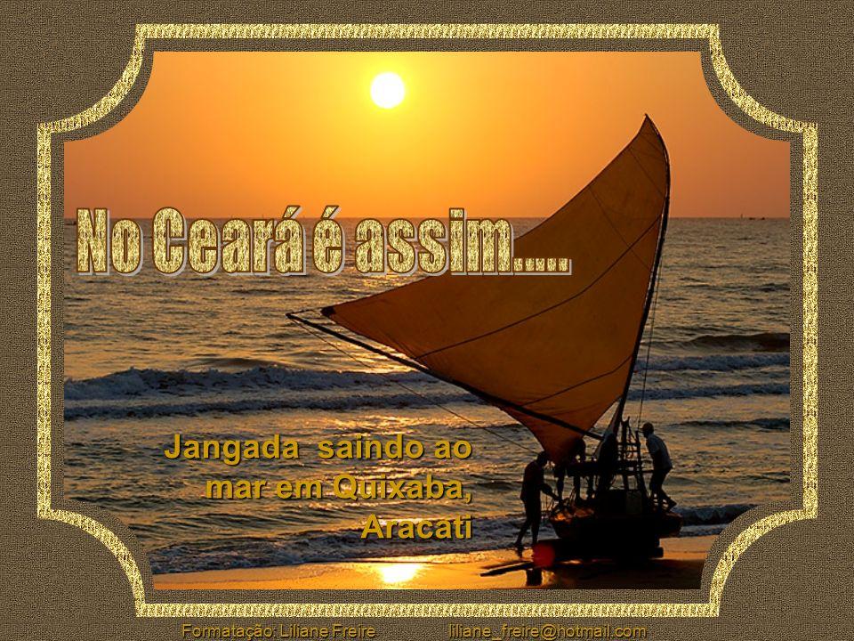 No Ceará é assim..... Jangada saindo ao mar em Quixaba, Aracati