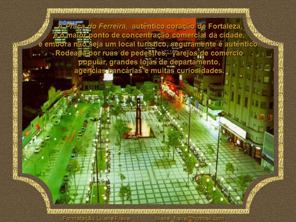 A Praça do Ferreira, autêntico coração de Fortaleza,