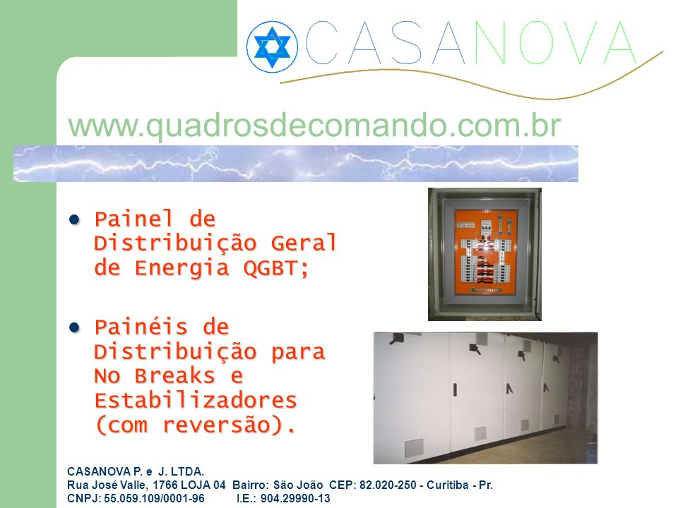 www.quadrosdecomando.com.br Painel de Distribuição Geral de Energia QGBT;