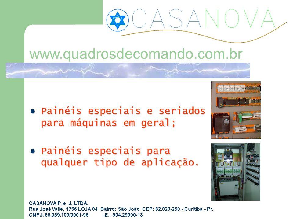 www.quadrosdecomando.com.br Painéis especiais e seriados para máquinas em geral; Painéis especiais para qualquer tipo de aplicação.