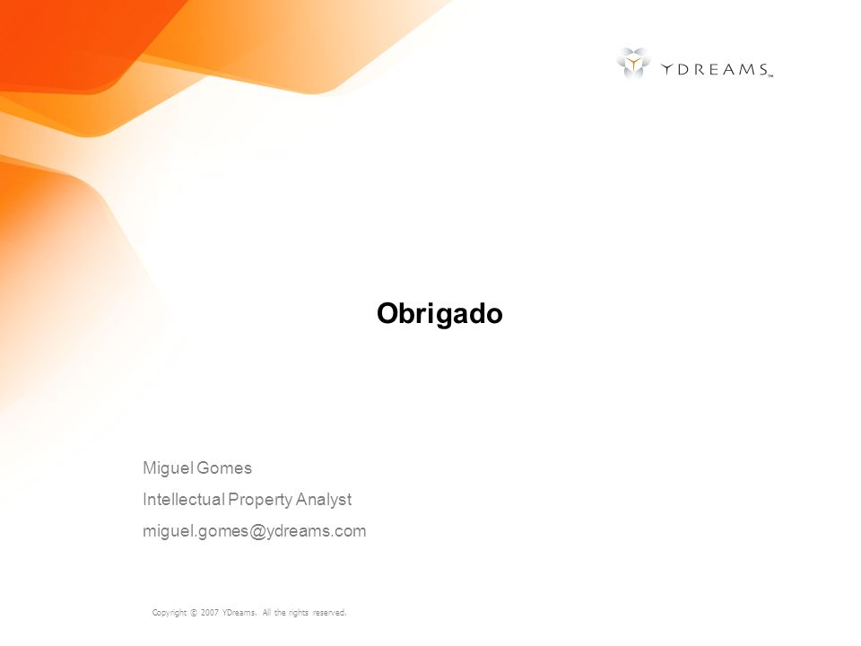 Obrigado Miguel Gomes Intellectual Property Analyst
