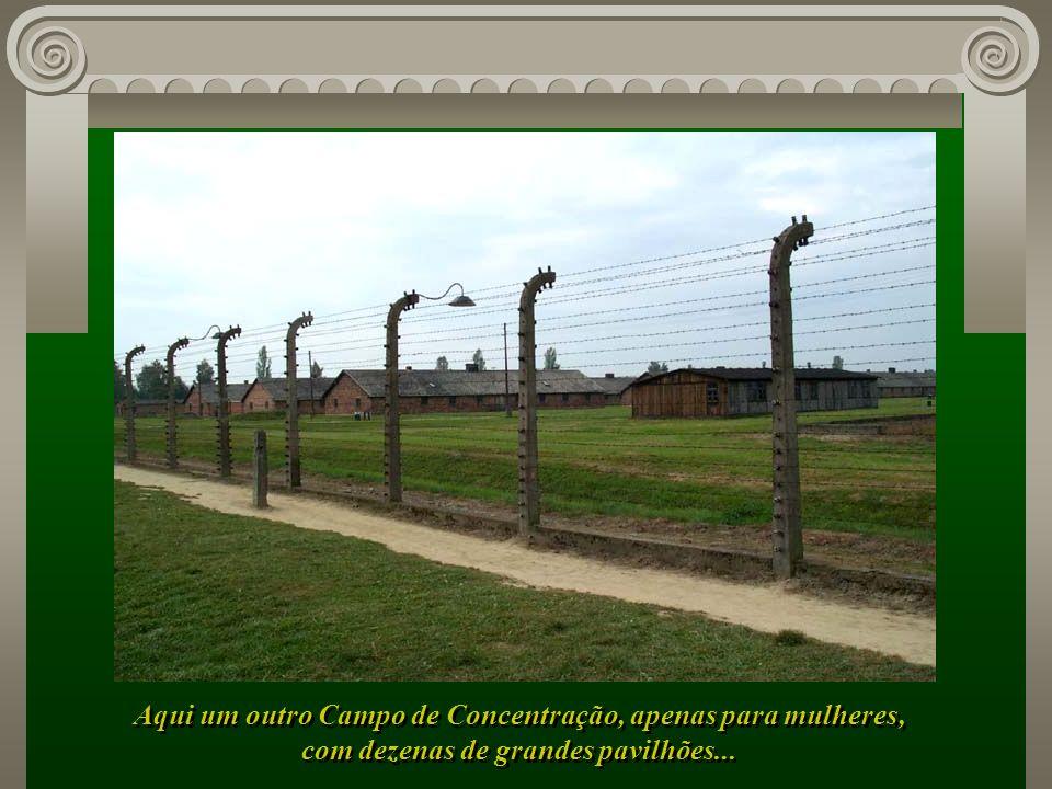Aqui um outro Campo de Concentração, apenas para mulheres,