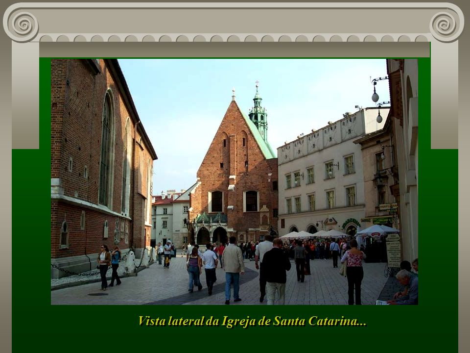 Vista lateral da Igreja de Santa Catarina...