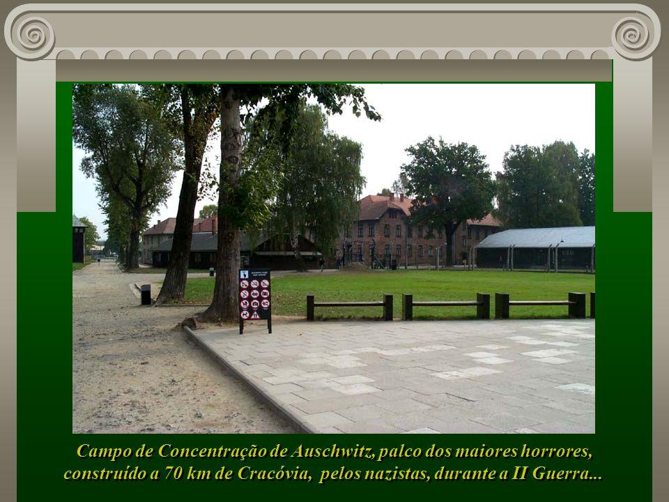 Campo de Concentração de Auschwitz, palco dos maiores horrores,