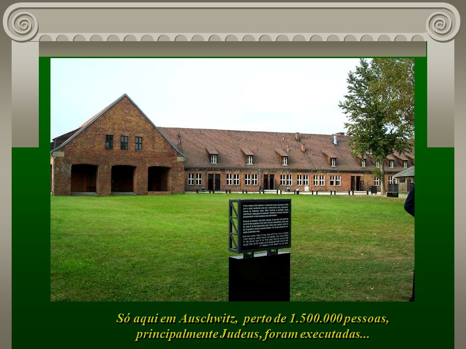 Só aqui em Auschwitz, perto de 1. 500