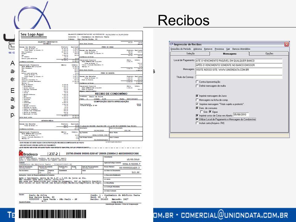 Recibos A emissão dos recibos poderá ser realizado na administradora, no banco, ou mesmo em gráficas especializadas nesse tipo de impressão.