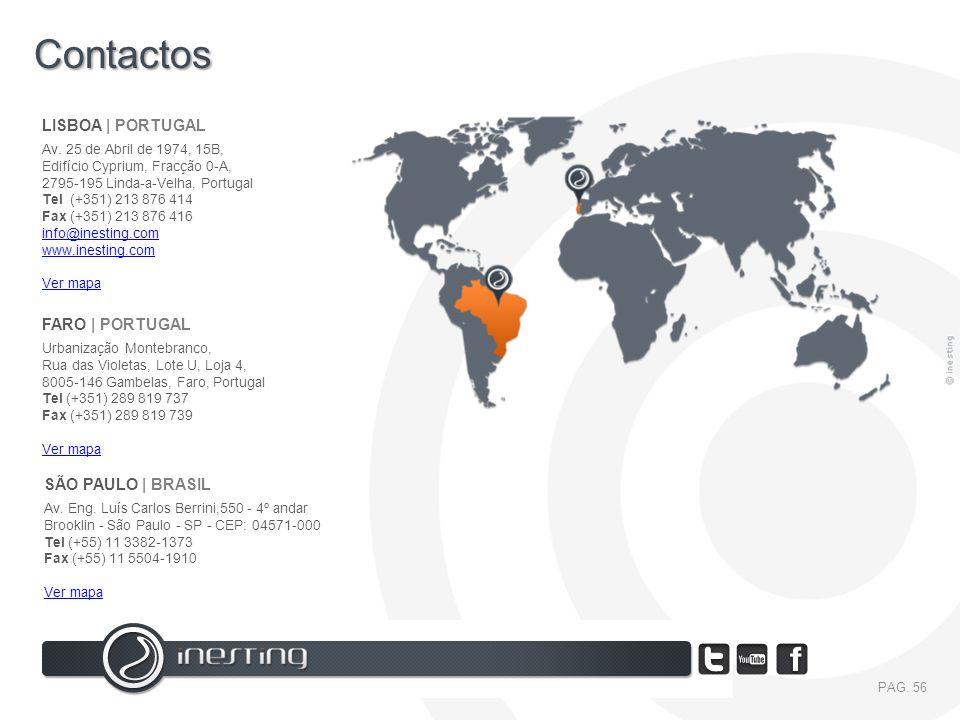 Contactos LISBOA | PORTUGAL FARO | PORTUGAL SÃO PAULO | BRASIL