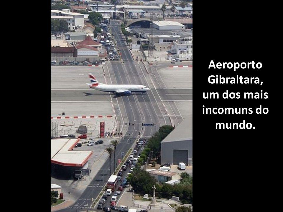 Aeroporto Gibraltara, um dos mais incomuns do mundo.