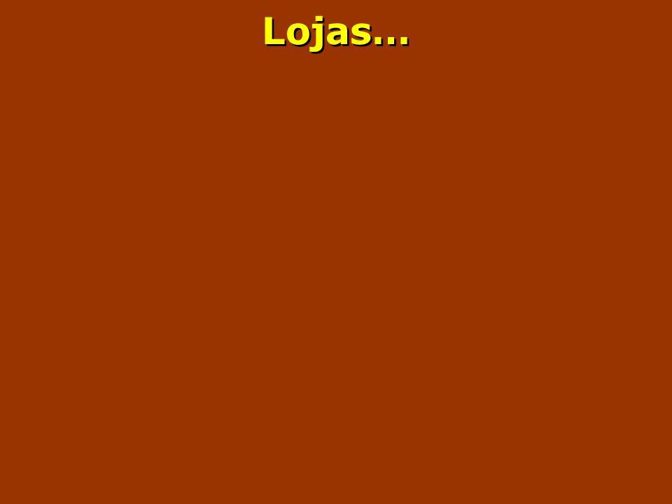Lojas…