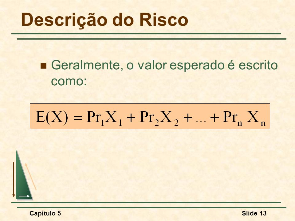 Descrição do Risco Geralmente, o valor esperado é escrito como: