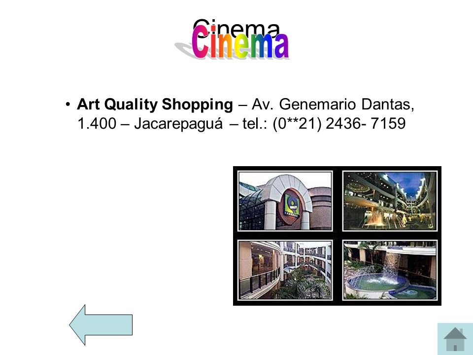 Cinema Cinema. Art Quality Shopping – Av.