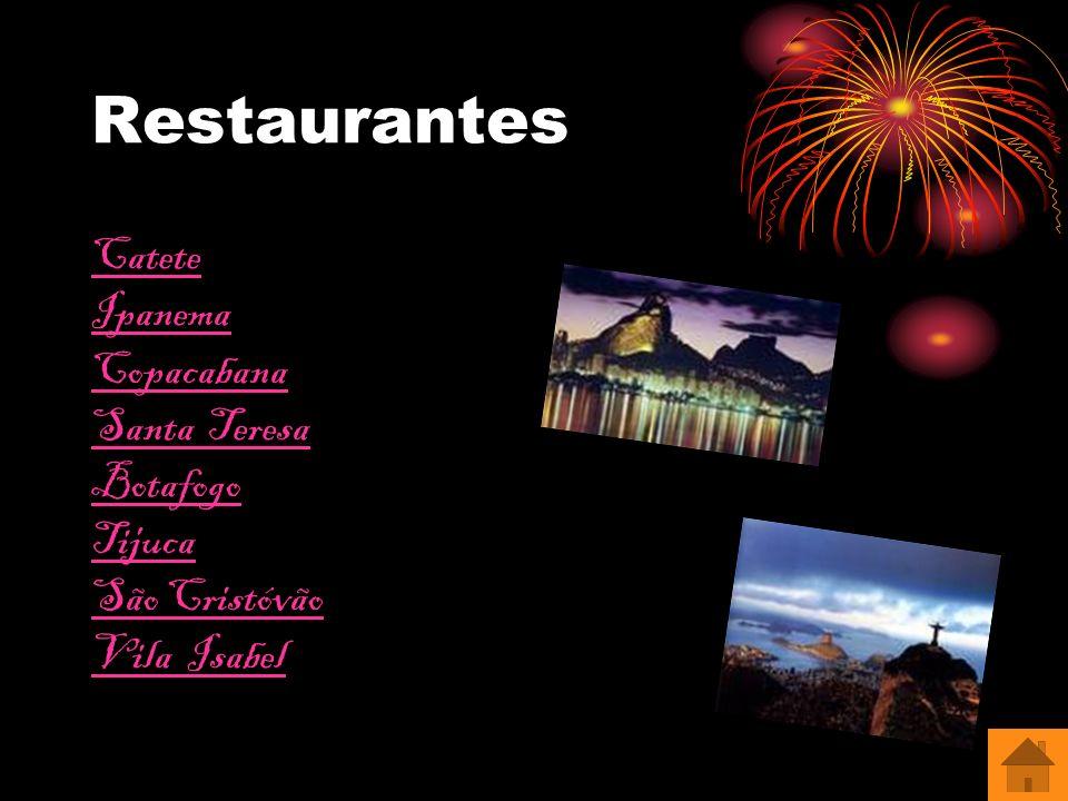 Restaurantes Catete Ipanema Copacabana Santa Teresa Botafogo Tijuca