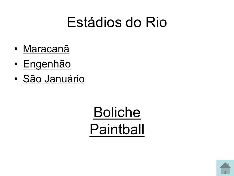 Estádios do Rio Maracanã Engenhão São Januário Boliche Paintball