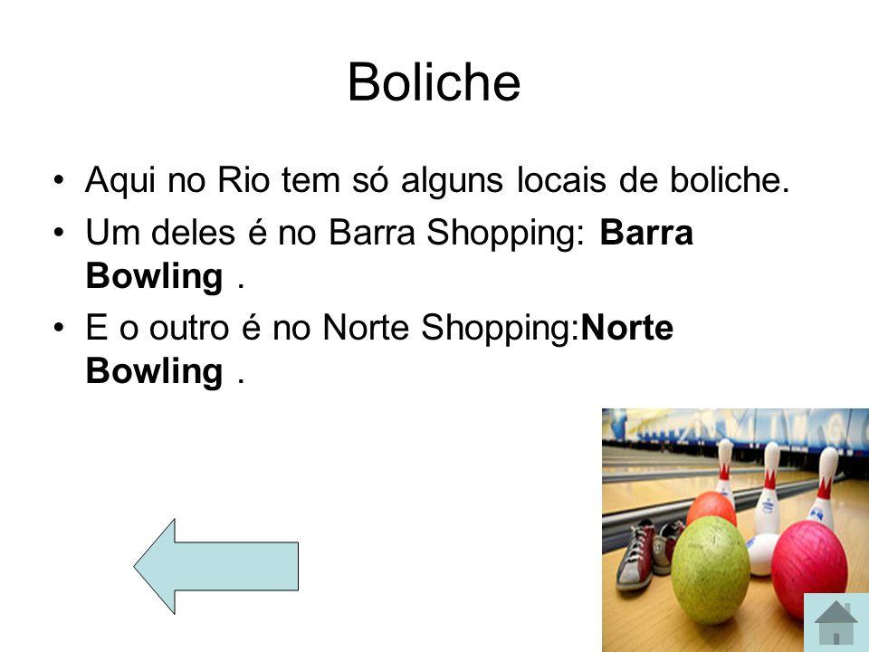 Boliche Aqui no Rio tem só alguns locais de boliche.