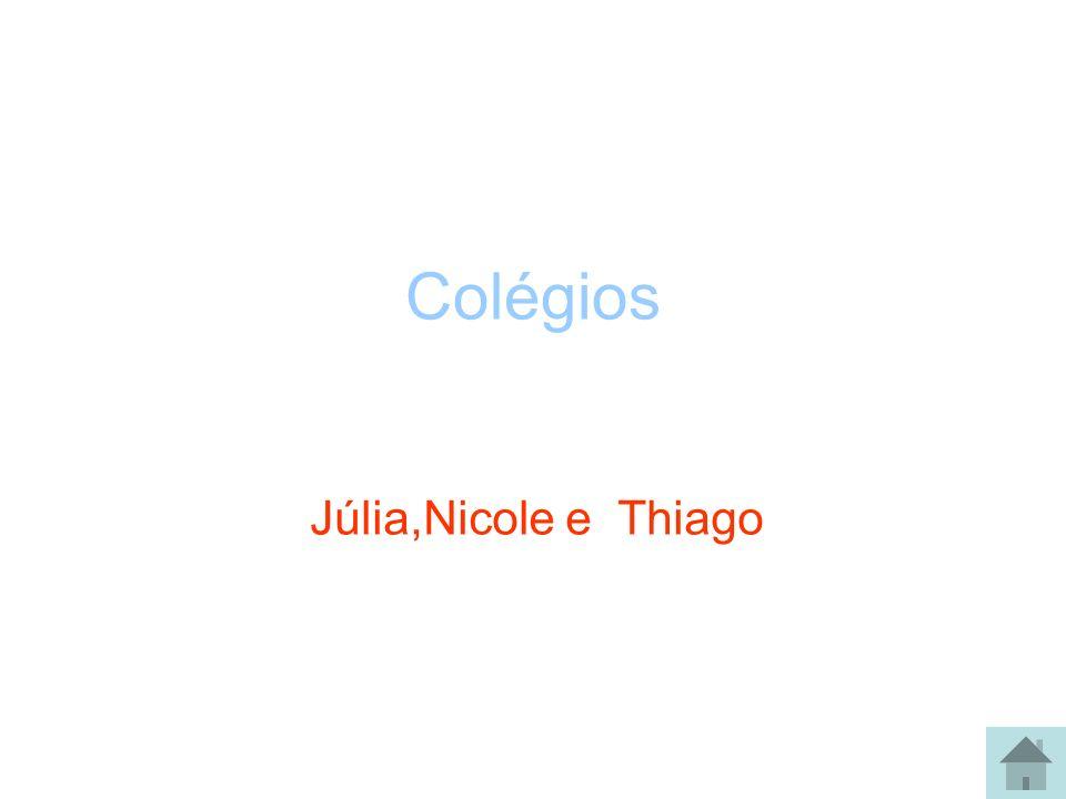 Colégios Júlia,Nicole e Thiago