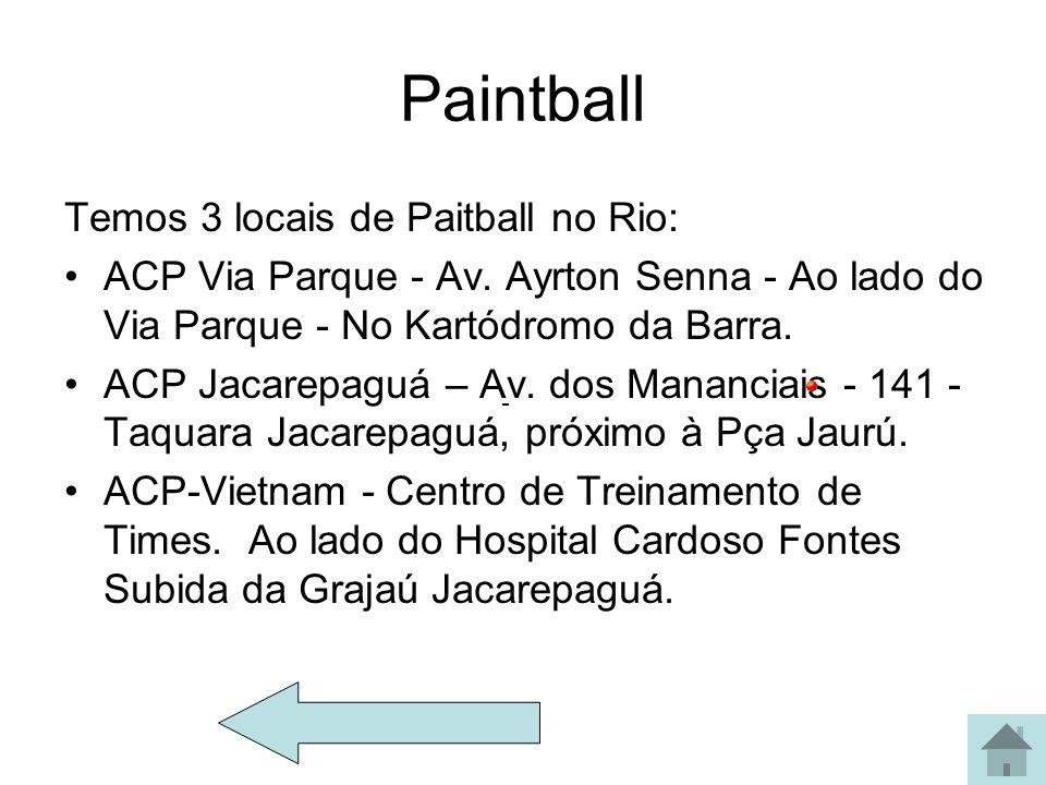 Paintball Temos 3 locais de Paitball no Rio: